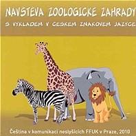 Návštěva zoologické zahrady s výkladem v českém znakovém jazyce